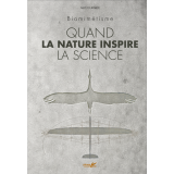 Biomimétisme ou quand la nature inspire la science