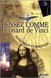 Pensez comme Léonard de Vinci de Michael Gelb